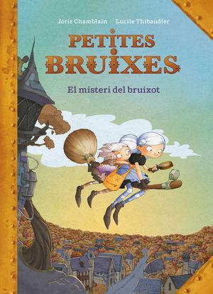 PETITES BRUIXES 1: EL MISTERI DEL BRUIXOT