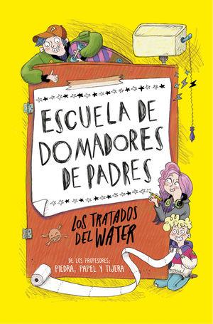 ESCUELA DE DOMADORES DE PADRES: LOS TRATADOS DEL W.C
