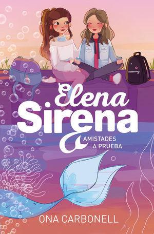 ELENA SIRENA 2: AMISTADES A PRUEBA