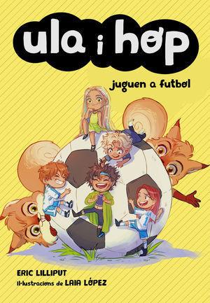 ULA I HOP 5: JUGUEN A FUTBOL