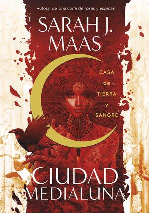 CIUDAD MEDIALUNA 1: CASA DE TIERRA Y SANGRE
