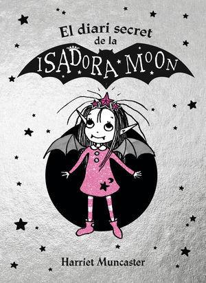 ISADORA MOON: EL DIARI SECRET DE LA ISADORA MOON