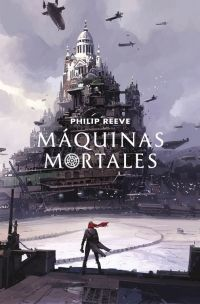MORTAL ENGINES 1: MÁQUINAS MORTALES