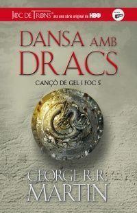 CANÇÓ DE GEL I FOC 5: DANSA AMB DRACS