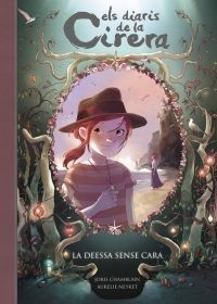 ELS DIARIS DE LA CIRERA 4: A DEESSA SENSE CARA