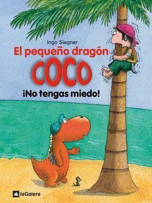 EL PEQUEÑO DRAGON COCO 3: ¡NO TENGAS MIEDO!
