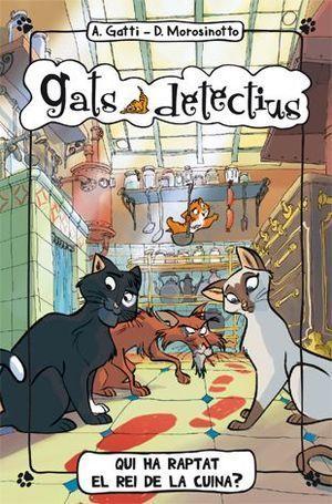 GATS DETECTIUS 1: QUI HA RAPTAT EL REI DE LA CUINA?