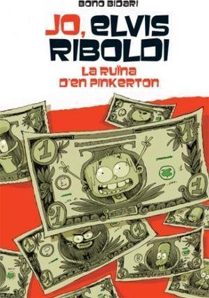 JO ELVIS RIBOLDI 11: LA RUÏNA DE PINKERTON