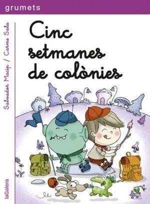 GRUMETS: CINC SETMANES DE COLÒNIES