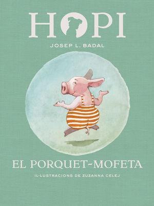 HOPI 5: EL PORQUET-MOFETA