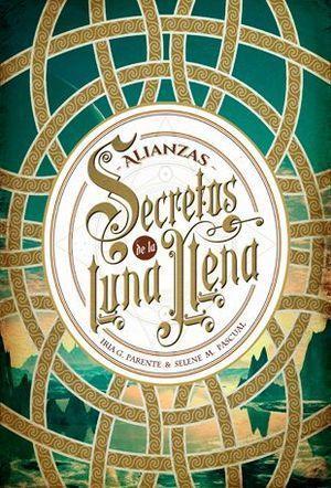 SECRETOS DE LA LUNA LLENA 1: ALIANZAS