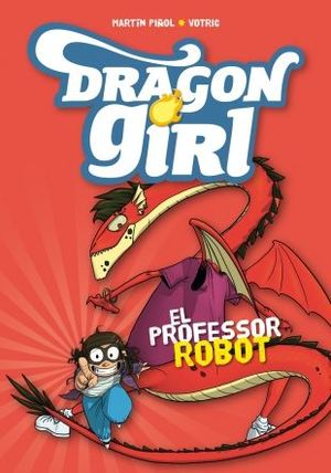 DRAGON GIRL 2: EL PROFESSOR ROBOT