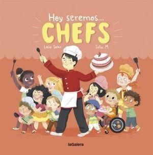 HOY SERMOS... CHEFS