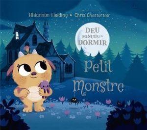 DEU MINUTS I A DORMIR: EL PETIT MONSTRE