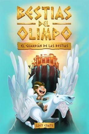 BESTIAS DEL OLIMPO 1:  EL GUARDIÁN DE LAS BESTIAS