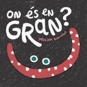 SENSE MOTS: ON ÉS EL GRAN?