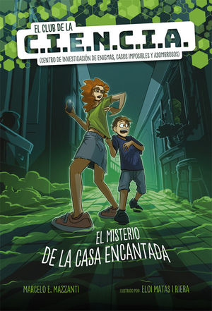 EL CLUB DE LA C.I.E.N.C.I.A. 1: EL MISTERIO DE LA CASA ENCANTADA
