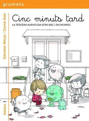 CINC MINUTS TARD