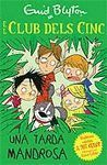 EL CLUB DELS CINC: UNA TARDA MANDROSA