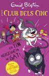 EL CLUB DELS CINC: EN TIM PERSEGUEIX UN GAT