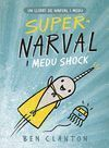 SUPER NARVAL I MEDU SHOCK