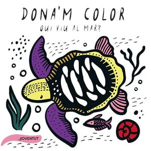 DONA'M COLOR: QUI VIU AL MAR?