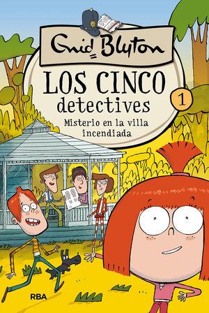 LOS CINCO DETECTIVES 1: MISTERIO EN LA VILLA INCENDIADA