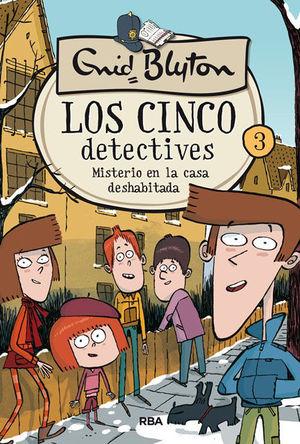 LOS CINCO DETECTIVES 3: MISTERIO DE LA CASA DESHABITADA.