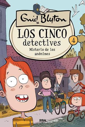LOS CINCO DETECTIVES 4: MISTERIO DE LOS ANÓNIMOS.