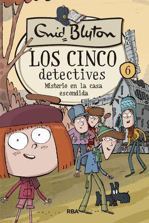 LOS CINCO DETECTIVES 6: MISTERIO EN LA CASA ESCONDIDA