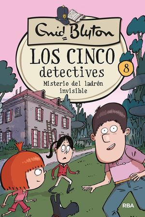 LOS CINCO DETECTIVES 8: MISTERIO DEL LADRÓN INVISIBLE
