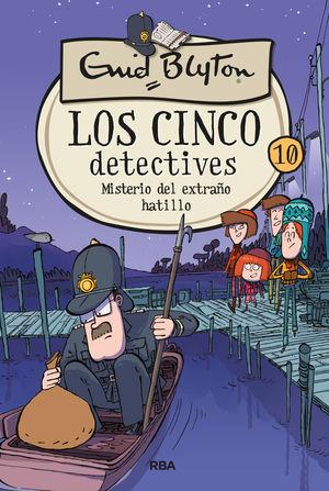 LOS CINCO DETECTIVES 10: MISTERIO DEL EXTRAÑO HATILLO