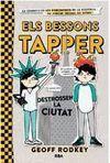 ELS BESSONS TAPPER 2: DESTROSSEN LA CIUTAT