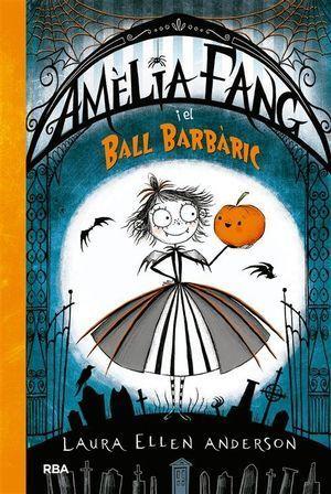 AMELIA FANG 1: I EL BALL BARBARIC