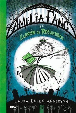 AMELIA FANG 3: Y EL LADRÓN DE RECUERDOS