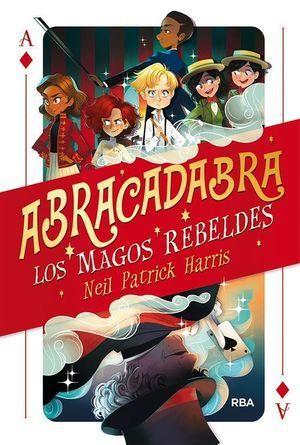 ABRACADABRA 1: LOS MAGOS REBELDES