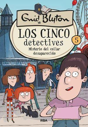 LOS CINCO DETECTIVES 5: EL MISTERIO DEL COLLAR DESAPARECIDO