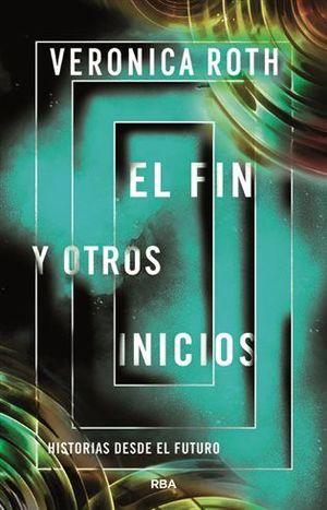 EL FIN Y OTROS INICIOS