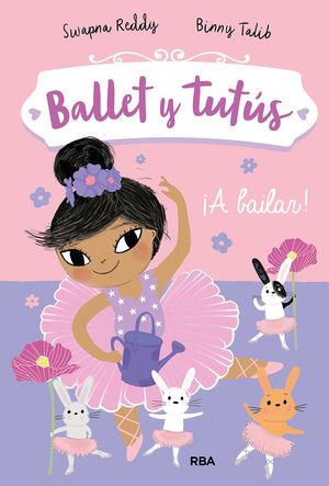 BALLET Y TUTÚS 2: ¡A BAILAR!