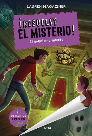 RESUELVE EL MISTERIO! 3: EL HOTEL ENCANTADO
