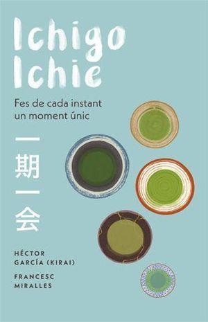 ICHIGO-ICHIE. L'ART DE VIURE EL MOMENT