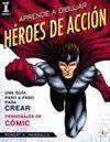 APRENDE A DIBUJAR HEROES DE ACCIÓN