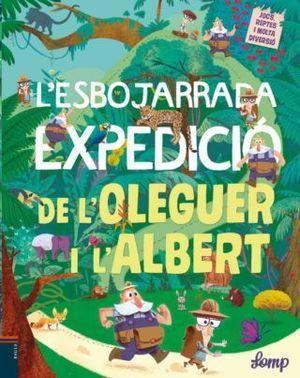 L'ESBOJARRADA EXPEDICIO DE L'OLEGUR I L'ALBERT