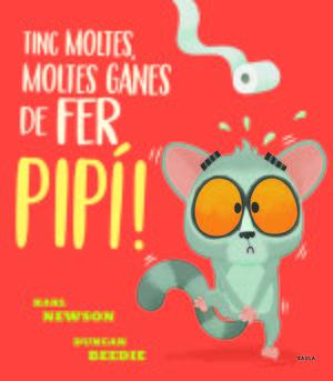 TINC MOLTES, MOLTES GANES DE FER PIPÍ!