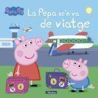 PEPPA PIG: SE'N VA DE VIATGE