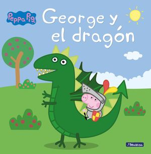 PEPPA PIG: GEORGE Y EL DRAGÓN