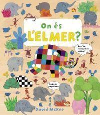 ELMER: ON ÉS L'ELMER?