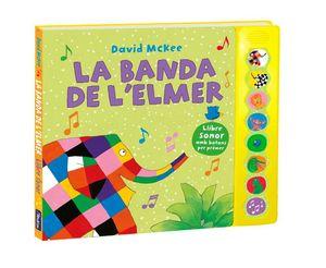 LA BANDA DE L'ELMER (L'ELMER. LLIBRE DE SONS)