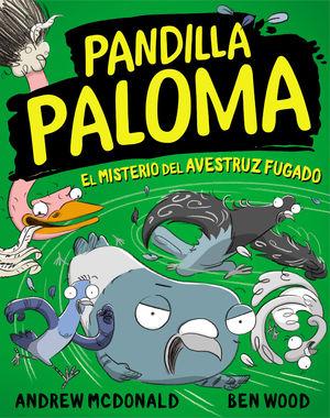 PANDILLA PALOMA: EL MISTERIO DE LA AVESTRUZ FUGADA