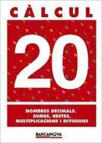 CÀLCUL 20: NOMBRES DECIMALS. SUMES, RESTES, MULTIPLICACIONS I DIVISIONS